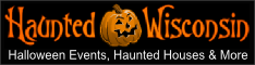 Haunted Wisconsin is your guide to Halloween and haunted houses in Wisconsin