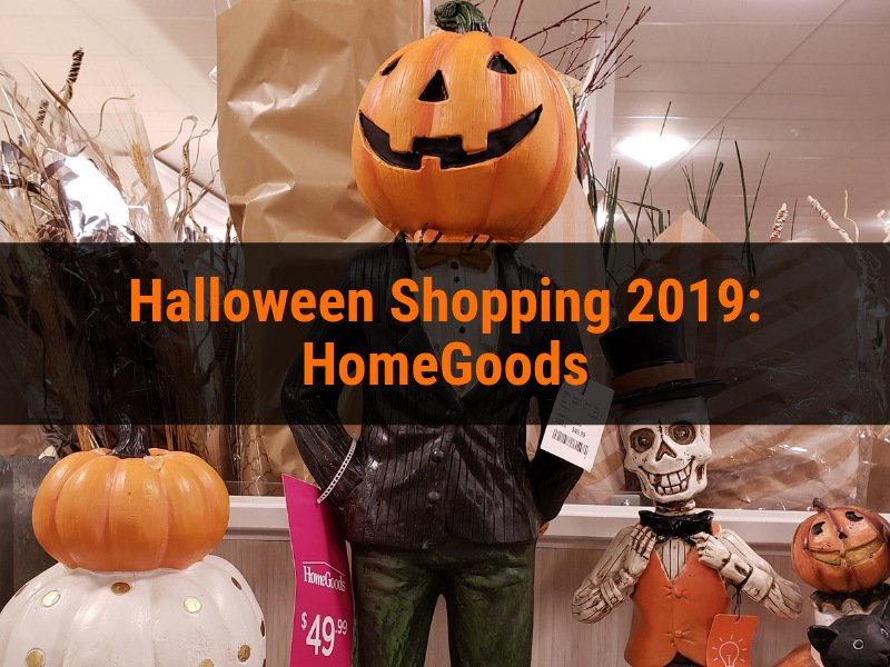 Halloween Shopping 2019: HomeGoods