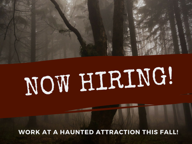 Work at a haunted house this fall!