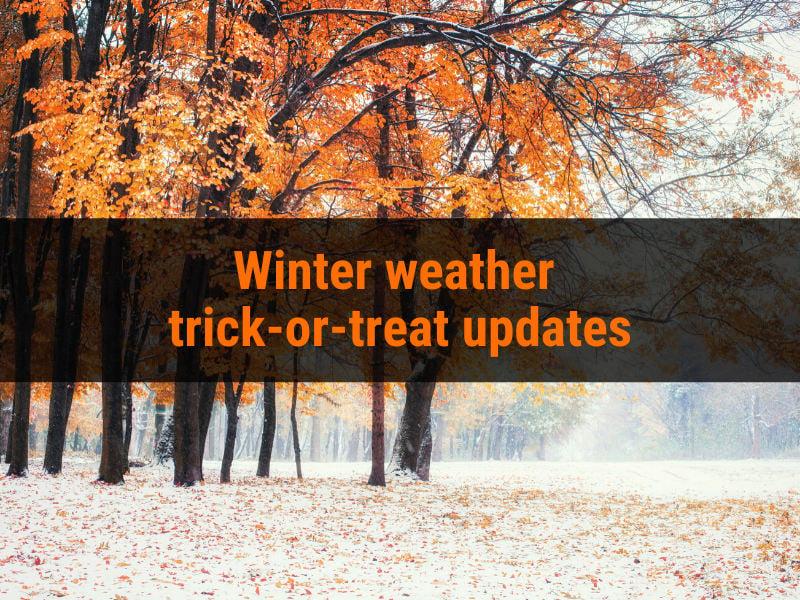 Winter weather trick-or-treat updates